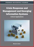 Crisis Response and Management and Emerging Information Systems : Critical Applications, Murray E. Jennex, 1609606094