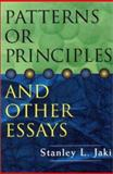 Patterns or Principles and Other Essays, Jaki, Stanley L., 1882926099