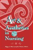 Art and Aesthetics in Nursing, Chinn, Peggy L. and Watson, Jean, 0887376096