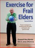 Exercise for Frail Elders, Best-Martini, Elizabeth and Jones-DiGenova, Kim A., 1450416098