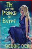 Tiy and the Prince of Egypt, Debbie Dee, 1492306096