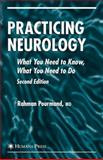 Practicing Neurology : What You Need to Know, What You Need to Do, Pourmand, Rahman, 1588296091
