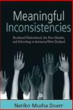 Meaningful Inconsistencies : Bicultural Nationhood, the Free Market, and Schooling in Aotearoa/New Zealand, Doerr, Neriko Musha, 1845456092