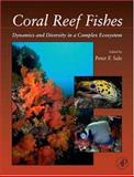 Coral Reef Fishes : Dynamics and Diversity in a Complex Ecosystem, , 0123736099