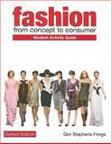 Student Activity Guide for Fashion : From Concept to Consumer, High School Edition, Frings, Gini Stephens, 013509609X