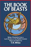 The Book of Beasts, T. H. White, 0486246094