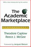 The Academic Marketplace, Caplow, Theodore and McGee, Reece J., 0765806096