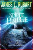 The Spirit Bridge, James L. Rubart, 1401686095