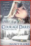 Courage Dares (#4 Sisters of Spirit), Nancy Radke, 148027609X