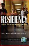 Educational Resiliency : Student, Teacher, and Perspectives, Waxman, Hersholt C. and Padron, Yolanda N., 1931576092