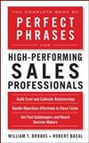 The Complete Book of Perfect Phrases for High-Performing Sales Professionals, Bacal, Robert and Brooks, Bill, 0071636099