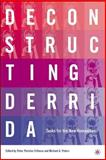 Deconstructing Derrida : Tasks for the New Humanities, , 0312296096