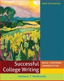 Successful College Writing Brief : Skills - Strategies - Learning Styles, McWhorter, Kathleen T., 0312676093