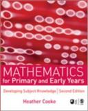 Mathematics for Primary and Early Years, Cooke, Heather, 1412946093