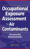 Occupational Exposure Assessment for Air Contaminants, Ramachandran, Gurumu, 1566706092