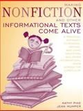 Making Nonfiction and Other Informational Texts Come Alive : A Practical Approach to Reading, Writing, and Using Non-Fiction and Other Informational Texts Across the Curriculum, Pike, Kathy and Mumper, G. Jean, 0205366090