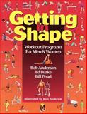 Getting in Shape : Workout Programs for Men and Women, Anderson, Bob and Pearl, Bill, 0679756094