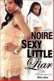 Sexy Little Liar, Noire, 075826609X