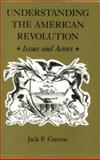Understanding the American Revolution : Issues and Actors, Greene, Jack P., 0813916097