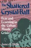 The Shattered Crystal Ball, James G. Blight, 0847676099