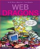 Web Dragons : Inside the Myths of Search Engine Technology, Witten, Ian H. and Gori, Marco, 0123706092