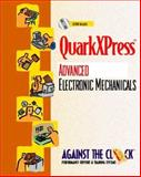 QuarkXPress 4 : Advanced Electronic Mechanicals, Against the Clock, Inc. Staff, 0130256099