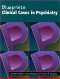 Blueprints Clinical Cases in Psychiatry, Hoblyn, Jennifer and Neugroschl, Judith, 0632046090