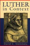 Luther in Context, Steinmetz, David Curtis, 0801026091