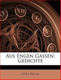 Aus Engen Gassen: Gedichte, Otto Krille, 1143716094