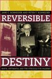 Reversible Destiny - Mafia, Antimafia, and the Struggle for Palermo, Schneider, Jane and Schneider, Peter T., 0520236092