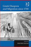 Greek Diaspora and Migration since 1700 : Society, Politcs and Culture, Tziovas, Dimitris, 0754666093