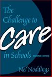 The Challenge to Care in Schools, Nel Noddings, 0807746096