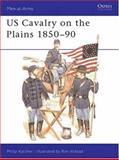 U. S. Cavalry on the Plains, Philip R. N. Katcher, 0850456096