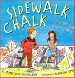 Sidewalk Chalk, Jamie Kyle McGillian, 140270609X