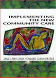 Implementing the New Community Care, Lewis, Jane and Glennerster, Howard, 0335196098