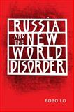 Russia and the New World Disorder, Lo, Bobo, 0815726090