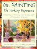 Oil Painting Workshop Experience, Ted Goerschner and Lewis Barrett Lehrman, 0891346090