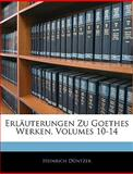 Erläuterungen Zu Goethes Werken, Heinrich Düntzer, 1145156096