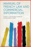 Manual of French Law and Commercial Information, Coxe H. Cleveland (Hanson Clevela 1859, 1313836095