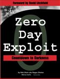 Zero-Day Exploit : Countdown to Darkness, Shein, Rob, 1931836094