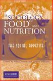 A Sociology of Food and Nutrition : The Social Appetite, Germov, John, 019550609X