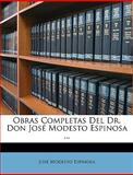 Obras Completas Del Dr Don José Modesto Espinosa, José Modesto Espinosa, 1148806091