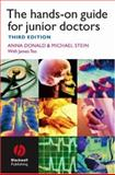 The Hands-on Guide for Junior Doctors, Donald, Anna and Stein, Michael, 140513609X