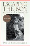 Escaping the Boy, Paula Carrasquillo, 1479706094