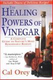 The Healing Powers of Vinegar, Cal Orey, 157566609X