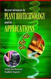Recent Advances in Plant Biotechnology and Its Applications : Prof. Dr. Karl-Hermann Neumann Commemorative Volume, Neumann, K. H. and Ashwani Kumar, 8189866095