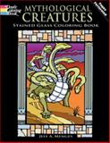 Mythological Creatures Stained Glass Coloring Book, Jeff A. Menges, 0486476103