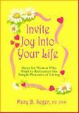 Invite Joy into Your Life, Mary B. Seger, 0979046106