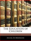 The Education of Children, Michel de Montaigne, 1141826100
