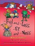 -Ful and -Less, -Er And -Ness, Brian P. Cleary, 1467706108